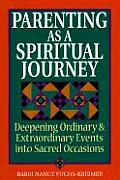 Parenting As A Spiritual Journey Deepe
