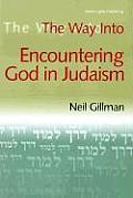 The Way Into Encountering God in Judaism (Way Into...)
