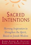 Sacred Intentions: Daily Inspiration to Strengthen the Spirit Based on the Jewish Wisdom Tradition