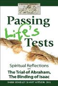 Passing Life's Tests: Spiritual Reflections on the Trial of Abraham, the Binding of Isaac