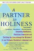 A Partner in Holiness: Deepening Mindfulness, Practicing Compassion and Enriching Our Lives Through the Wisdom of R. Levi Yitzhak of Berdiche