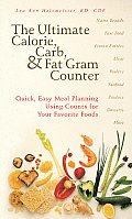 Ultimate Calorie Carb & Fat Gram Counter Quick Easy Meal Planning Using Counts for Your Favorite Foods