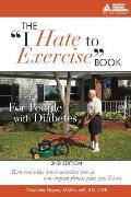 "The ""I Hate to Exercise"" Book for People with Diabetes"