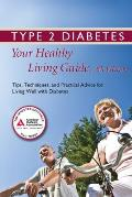 Type 2 Diabetes: Your Healthy Living Guide: Tips, Techniques, and Practical Advice for Living Well with Diabetes