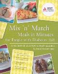 Mix ' Match Meal in Minutes for People with Diabetes