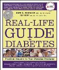 Real-Life Guide to Diabetes: Practical Answers to Your Diabetes Problems Cover