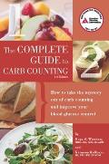 The Complete Guide to Carb Counting: How to Take the Mystery Out of Carb Counting and Improve Your Blood Glucose Control (Complete Guide to Carb Counting)