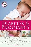 Diabetes &amp; Pregnancy: A Guide to a Healthy Pregnancy for Women Who Have Type 1, Type 2, or Gestational Diabetes Cover