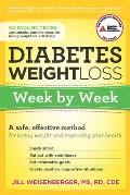 Diabetes Weight Loss Week by Week A Safe Effective Method for Losing Weight & Improving Your Health