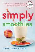 Simply Smoothies: Fresh, Fast, and Diabetes Friendly