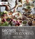Secrets of Healthy Cooking: A Guide to Simplifying the Art of Heart Healthy and Diabetic Cooking