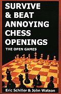 Survive & Beat Annoying Chess Openings: The Open Games