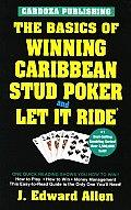 The Basics of Winning Caribbean Stud Poker / Let It Ride, 2nd Edition