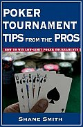 Poker Tournament Tips From The Pros