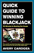 Quick Guide to Winning Blackjack: 30 Minutes to Beating the House Cover