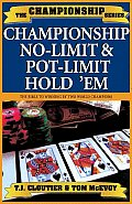 Championship No-Limit & Pot-Limit Hold'em: The Bible to Winning Hold'em Tournaments and Cash Games (Championship Series)