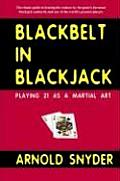 Blackbelt in Blackjack Playing Blackjack as a Martial Art