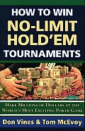 How to Win No-Limit Hold'em Tournaments: Make Millions of Dollars at the World's Most Exciting Poker Game Cover