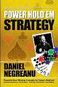 Daniel Negreanus Power Holdem Strategy