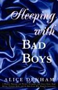 Sleeping with Bad Boys A 1956 Playboy Models Escapades with James Dean Hugh Hefner Norman Mailer & the Famous Writers of the 1950s Beat