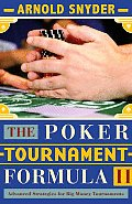The Poker Tournament Formula II: Advanced Strategies for Big Money Tournaments