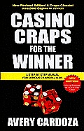 Casino Craps for the Winner: A Step-By-Step Manual for Serious Craps Players