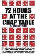 72 Hours at the Craps Table