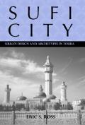 Sufi City: Urban Design and Archetypes in Touba (Rochester Studies in African History and the Diaspora)