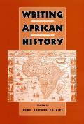 Writing African History (Rochester Studies in African History and the Diaspora)