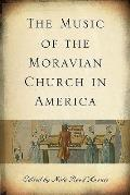 The Music of the Moravian Church in America