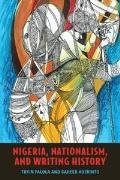 Nigeria, Nationalism, and Writing History (10 Edition)