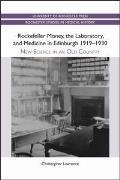 Rockefeller Money, the Laboratory and Medicine in Edinburgh 1919-1930:: New Science in an Old Country