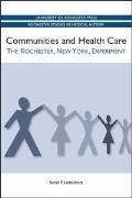 Communities and Health Care: The Rochester, New York, Experiment