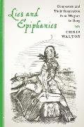 Lies and Epiphanies: Composers and Their Inspiration From Wagner to Berg