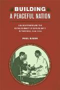 Building a Peaceful Nation: Julius Nyerere and the Establishment of Sovereignty in Tanzania, 1960-1964 (Rochester Studies in African History and the Diaspora)