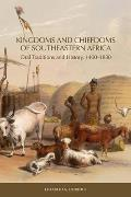 Kingdoms and Chiefdoms of Southeastern Africa: Oral Traditions and History, 1400-1830