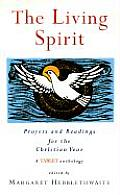 The Living Spirit: Prayers and Readings for the Christian Year
