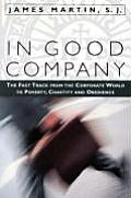 In Good Company The Fast Track from the Corporate World to Poverty Chastity & Obedience