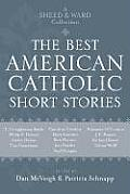Best American Catholic Short Stories A Sheed & Ward Collection