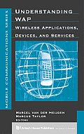 Understanding WAP: Wireless Applications, Devices and Services