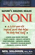 Noni Natures Amazing Healer A 2000 Year Old Tropical Secret That Helps the Body Heal Itself