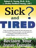 Sick & Tired Reclaim Your Inner Terrain