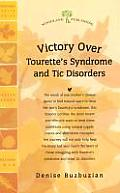 Victory Over Tourette's Syndrome and Tic Disorders (Woodland Health)