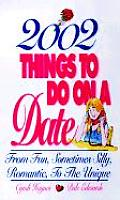 2002 Things to Do on a Date From Fun Sometimes Silly Romantic to the Unique
