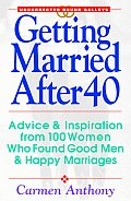 Getting Married After 40 Advice & Inspir