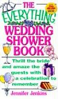 Everything Wedding Shower Book Thrill the Bride & Amaze the Guests with a Celebration to Remember