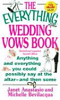 Everything Wedding Vows Book 2nd Edition Anything & Everything You Could Possibly Say at the Altar & Then Some