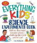 The Everything Kids' Science Experiments Book: Boil Ice, Float Water, Measure Gravity-Challenge the World Around You! (Everything Kids')