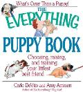 The Everything Puppy Book: Choosing, Raising, and Training Your Littlest Best Friend (Everything)