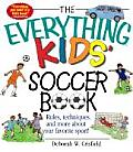 Everything Kids Soccer Book Rules Techniques & More about Your Favorite Sport